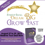 Ad shareable from the Startup Small. Dream Big. Grow Fast tele summit. Original artwork and layout designed by Cas McCullough.