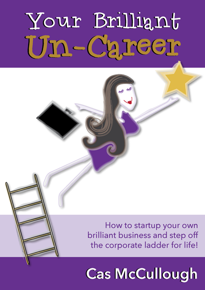 Your brilliant un-career book by Cas McCullough