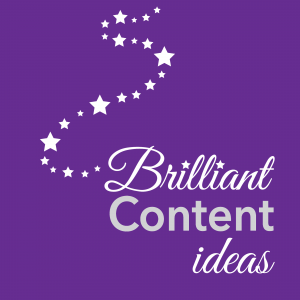 brilliant content ideas