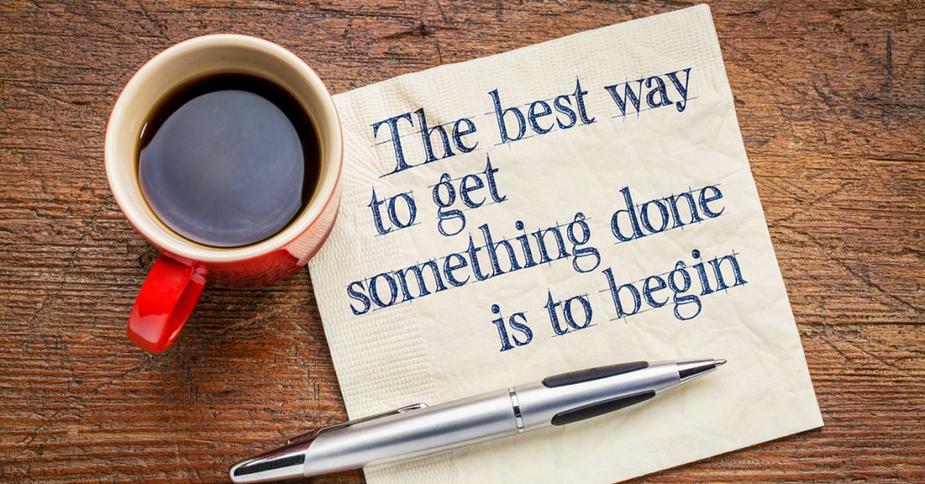 the best way to get something done is to start